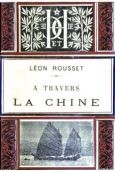 Léon Rousset: A travers la Chine