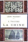 Léon Rousset: A travers la Chine