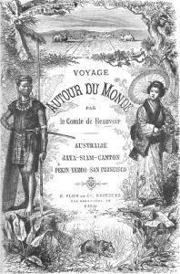 Voyage autour du monde... La Chine. Ludovic de Beauvoir (1846-1929).  Plon, Paris, 3 tomes 1867-1872. Extrait présenté : Tome 2, pages 348-448. Tome 3, pages 5-146.