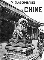 Vicente Blasco-Ibañez (1867-1928) : Chine. Traduction de Renée Lafont (18xx-1936). — Flammarion, Paris, 1932, 128 pages.