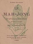 TCHOU Kia-kien : Le mah-jong tel qu'il est joué par les Chinois. Les Éditions du Monde Moderne, Paris, 1924.