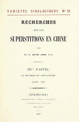 Henri Doré : ... Superstitions en Chine. Troisième partie : Popularisation des trois religions. La doctrine du confucéisme (Jou-kiao). Variétés sinologiques n° 51, Zi-ka-wei, 1919.