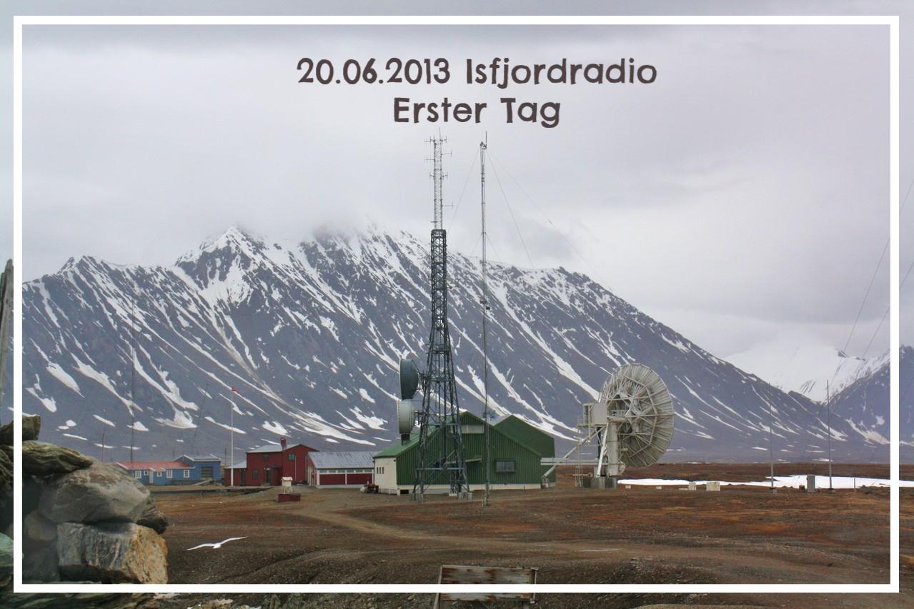 Isfjordradio erster Tag