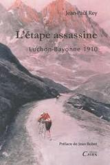 Jean-Paul Rey, L'etape assassine; Luchon-Bayonne 1910