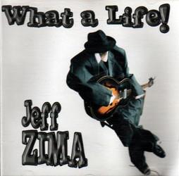 Jeff Zima - WHAT A LIFE