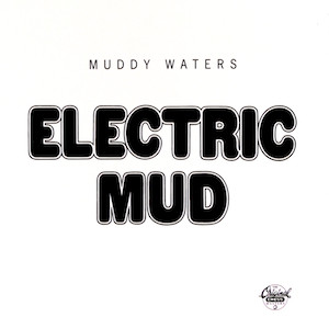 the Funky Soul story - LP Electric Mud (1968)