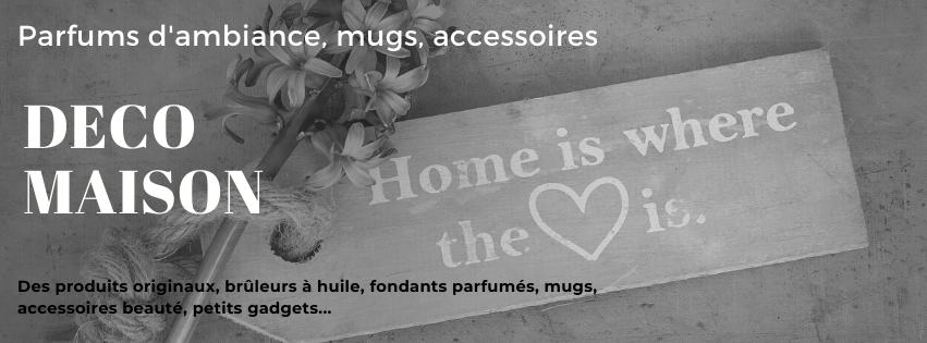 Déco maison : parfums d'ambiance, mugs, brûleurs