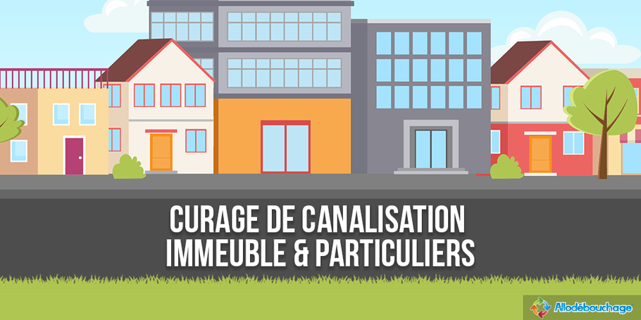 Curage canalisation immeuble particuliers