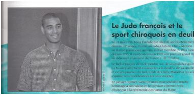 Jessy Euclide, champion de France 1997 (- 73 kg), malheureusement décédé accidentellement en 1998, était issu du club