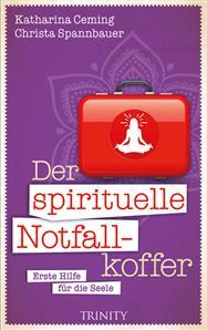 Der spirituelle Notfallkoffer für alle Lebenslagen