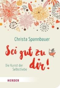 Die Kunst der Selbstliebe von Christa Spannbauer