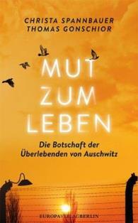 Die Botschaft der Überlebenden von Auschwitz