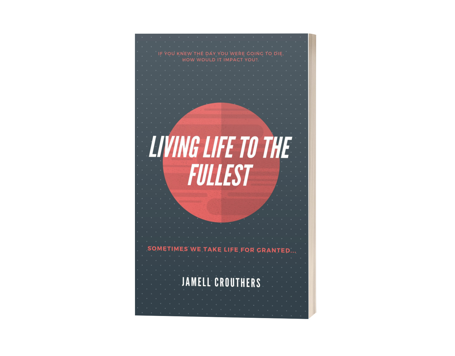 """Writing the Book """"Living Life to the Fullest"""""""