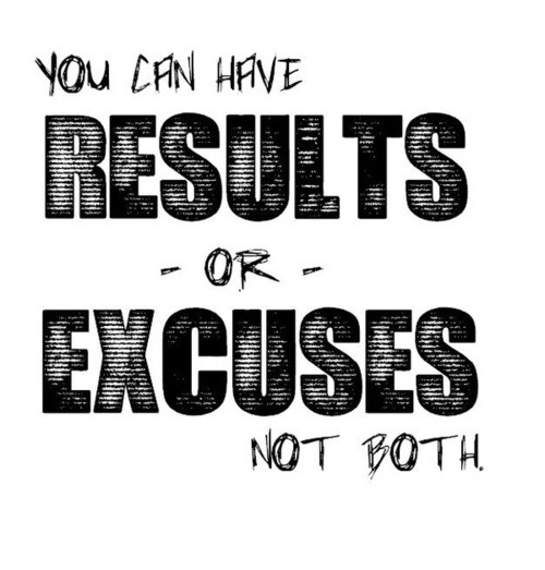 Your Excuses Will Get You Nowhere