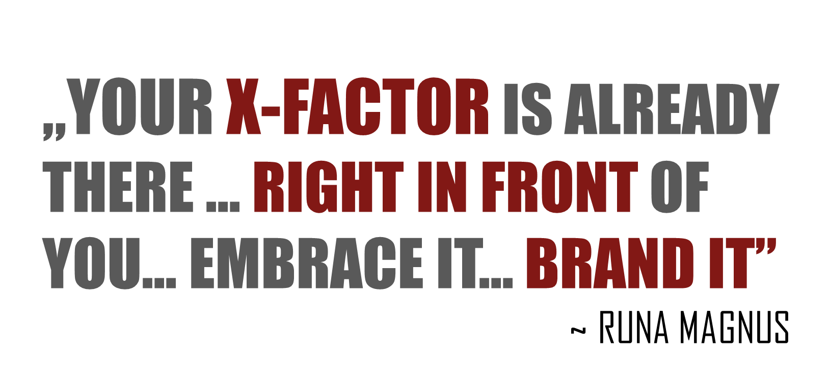 You Are Your Own X-FACTOR