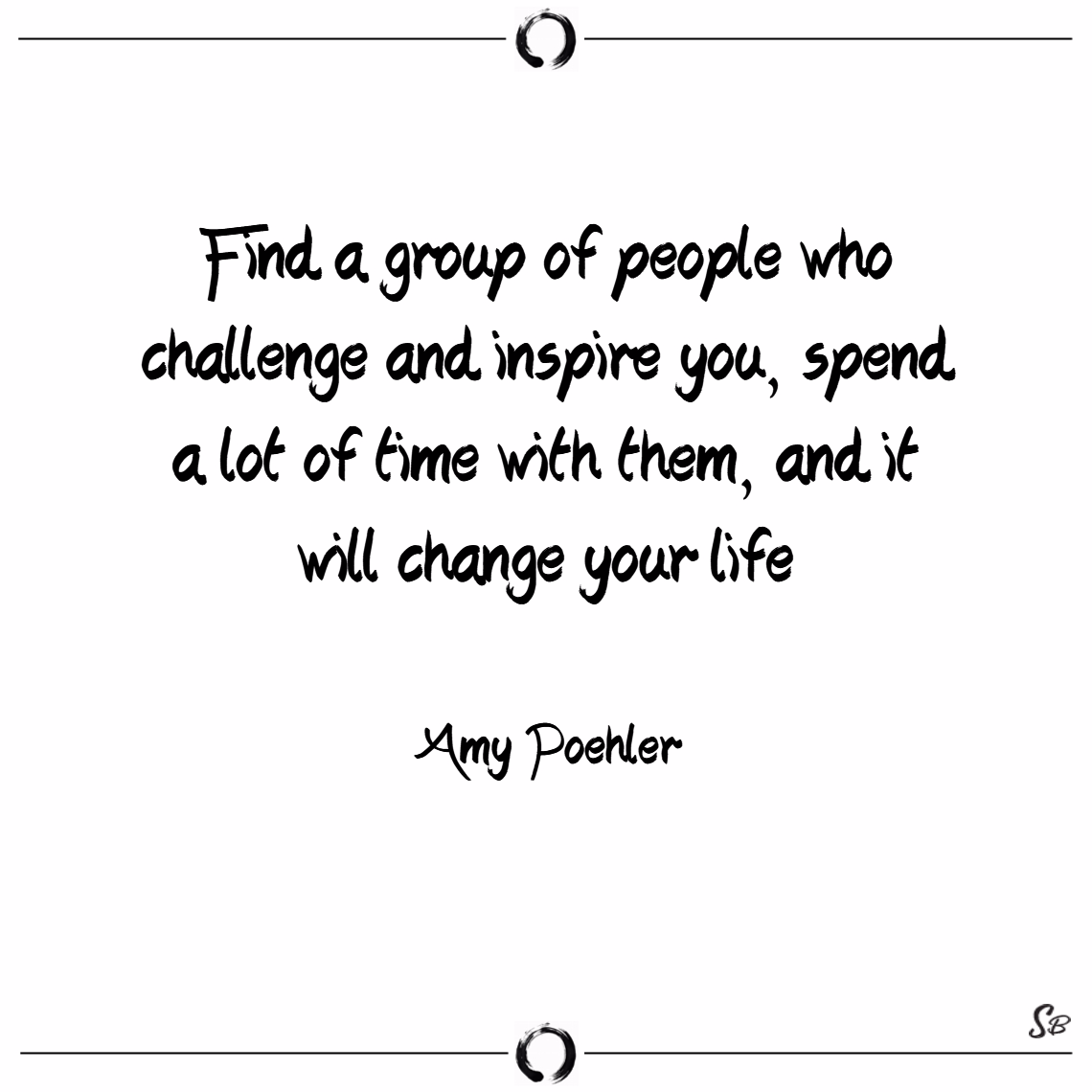 Find Five People Who Inspire You