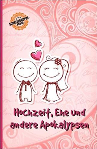 Hochzeit, Ehe und andere Katastrophen, Kurzgeschichten-Sammlung