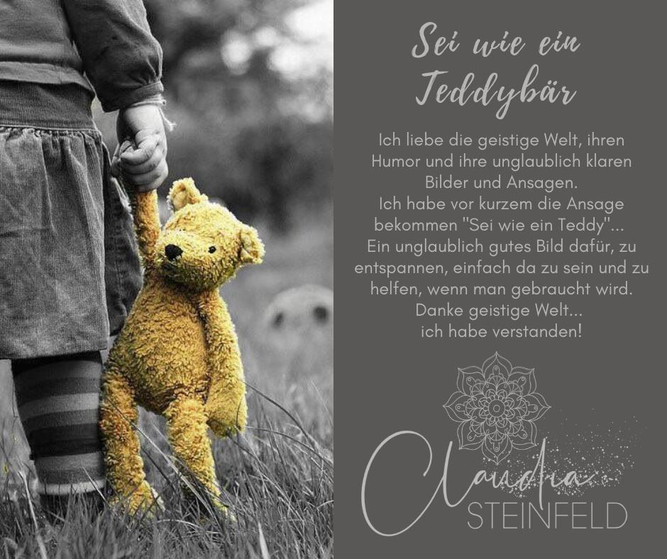 Sei wie ein Teddybär.... Anweisungen der geistigen Welt