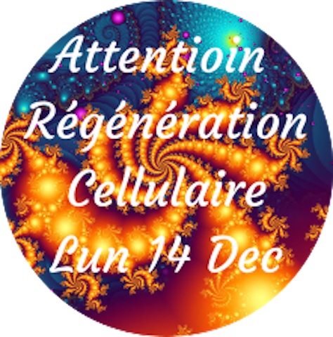 "12e Attention ""Regeneration Cellulaire"""