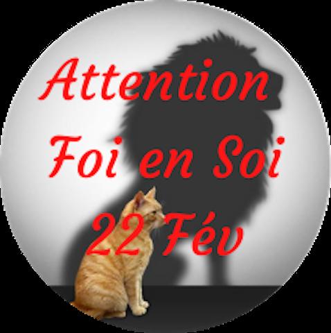 "Attention ""Foi en Soi"" Lundi, 22 février"