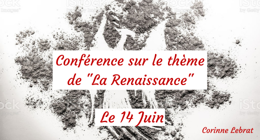 """Conférence sur le thème de """" La Renaissance """" du lundi 14 Juin 2021 ( partie 2/2)"""