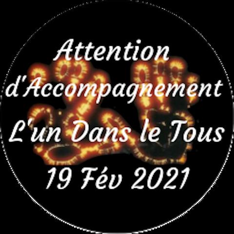 """Attention d'Accompagnement """"L'Un dans le Tous"""" Vendredi, 19 février"""