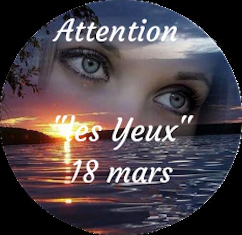 "Attention ""Les Yeux"" Jeudi 18 Mars"