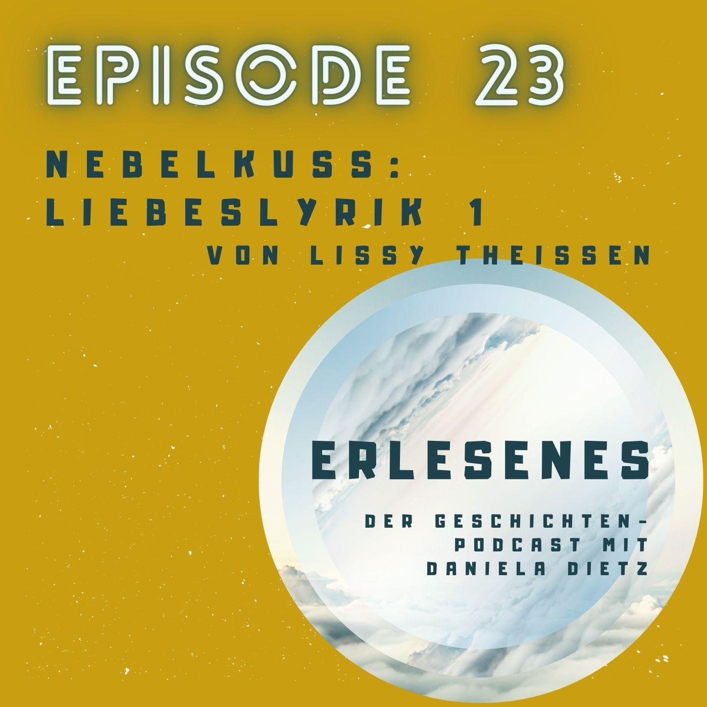 Episode 23: Nebelkuss - Liebeslyrik 1 von Lissy Theissen