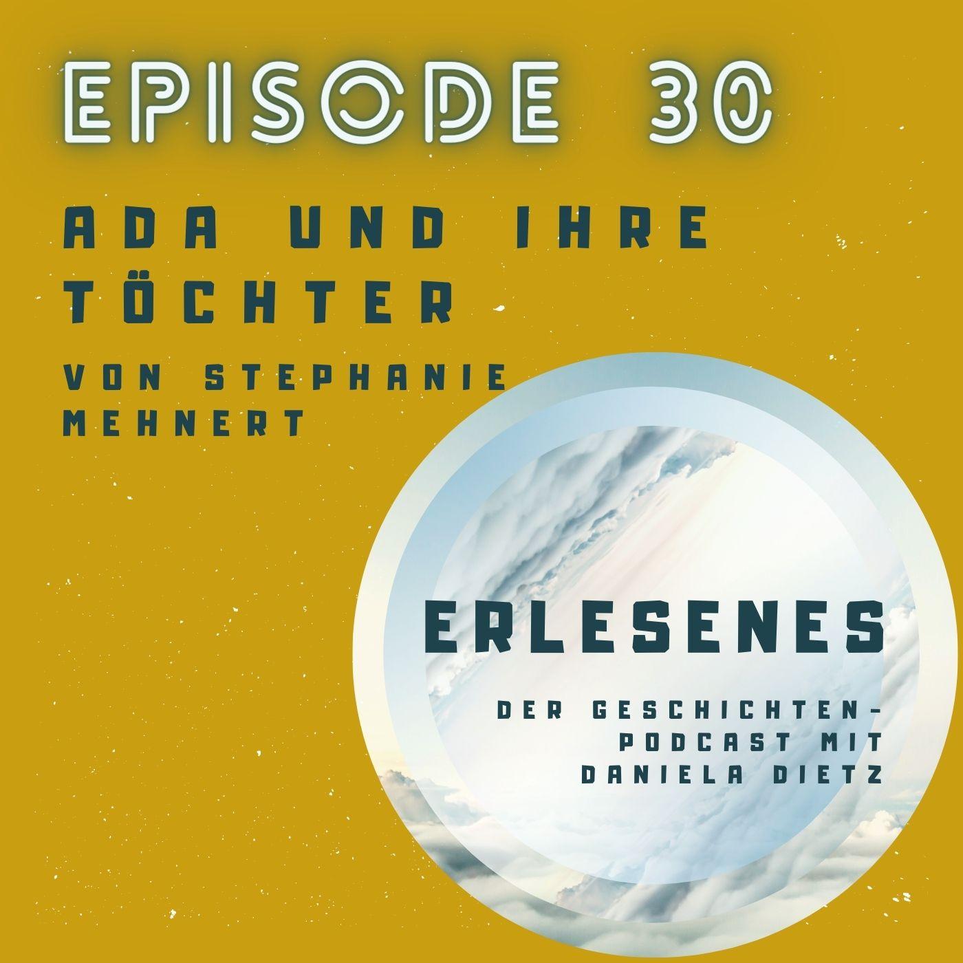 Episode 30: Ada und ihre Töchter von Stephanie Mehnert
