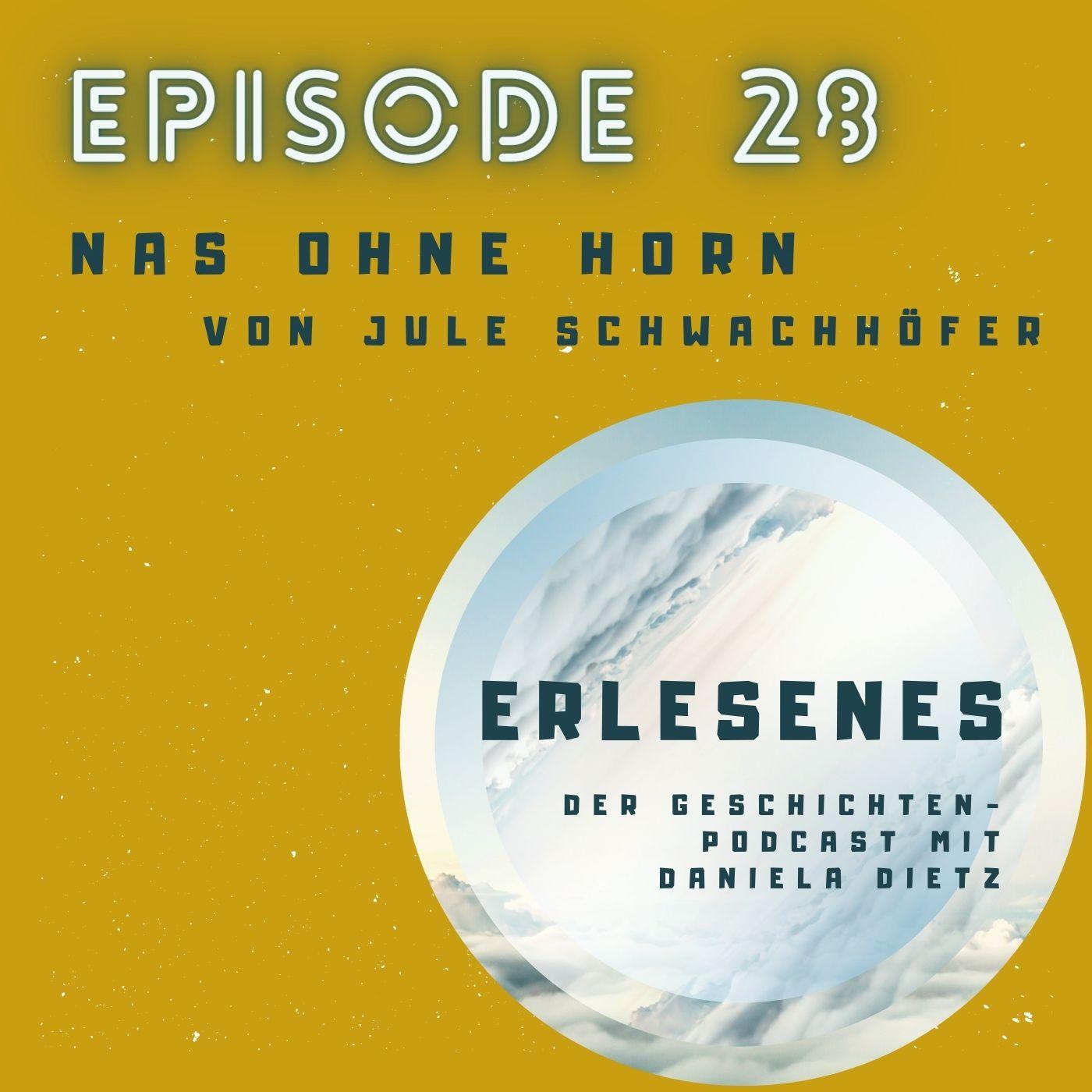 Episode 28: Nas ohne Horn von Jule Schwachhöfer