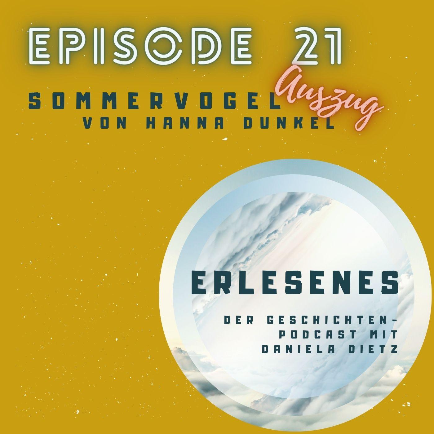 Episode 21: Sommervogel (Auszug) von Hanna Dunkel