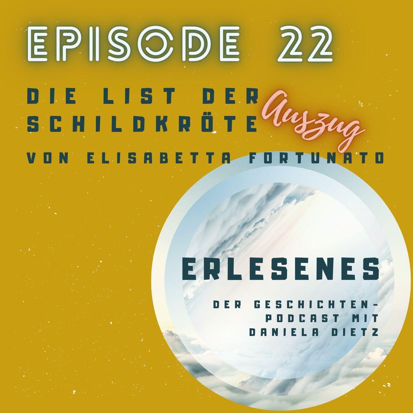 Episode 22: Die List der Schildkröte (Auszug) von Elisabetta Fortunato