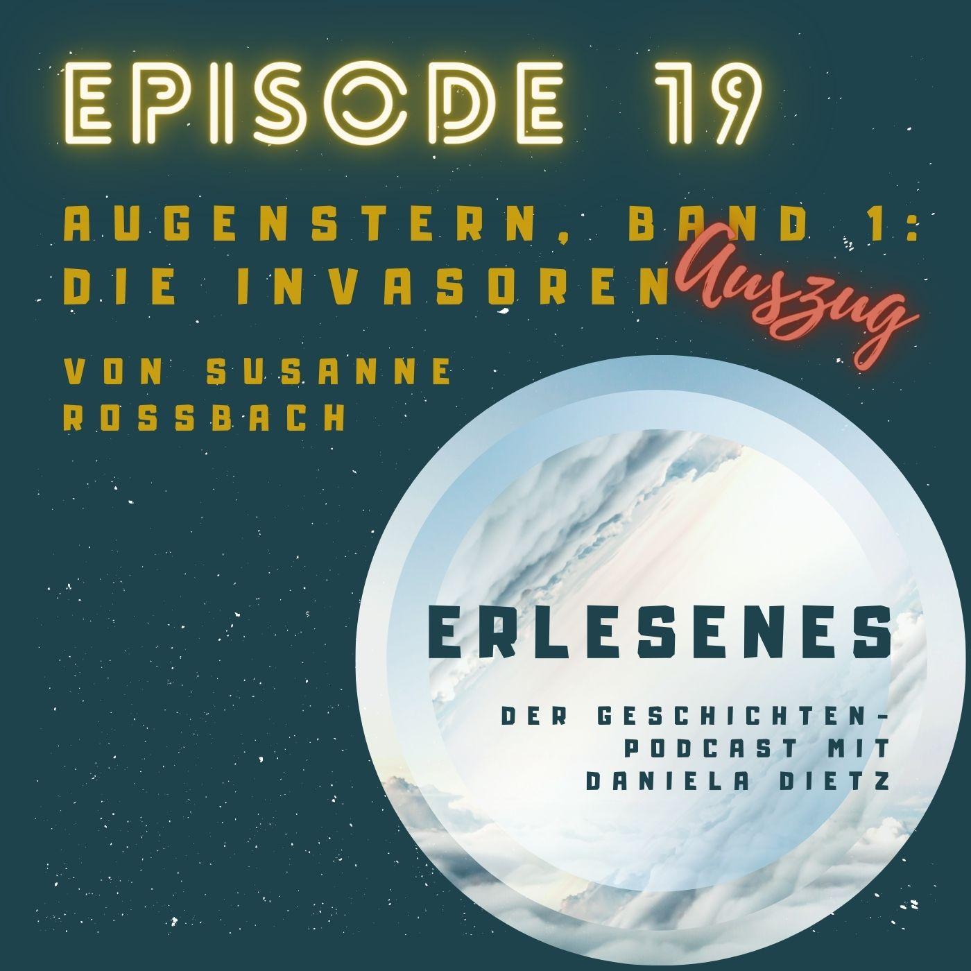 Episode 19: Die Invasoren, aus Band 1 der Augenstern-Reihe von Susanne Roßbach