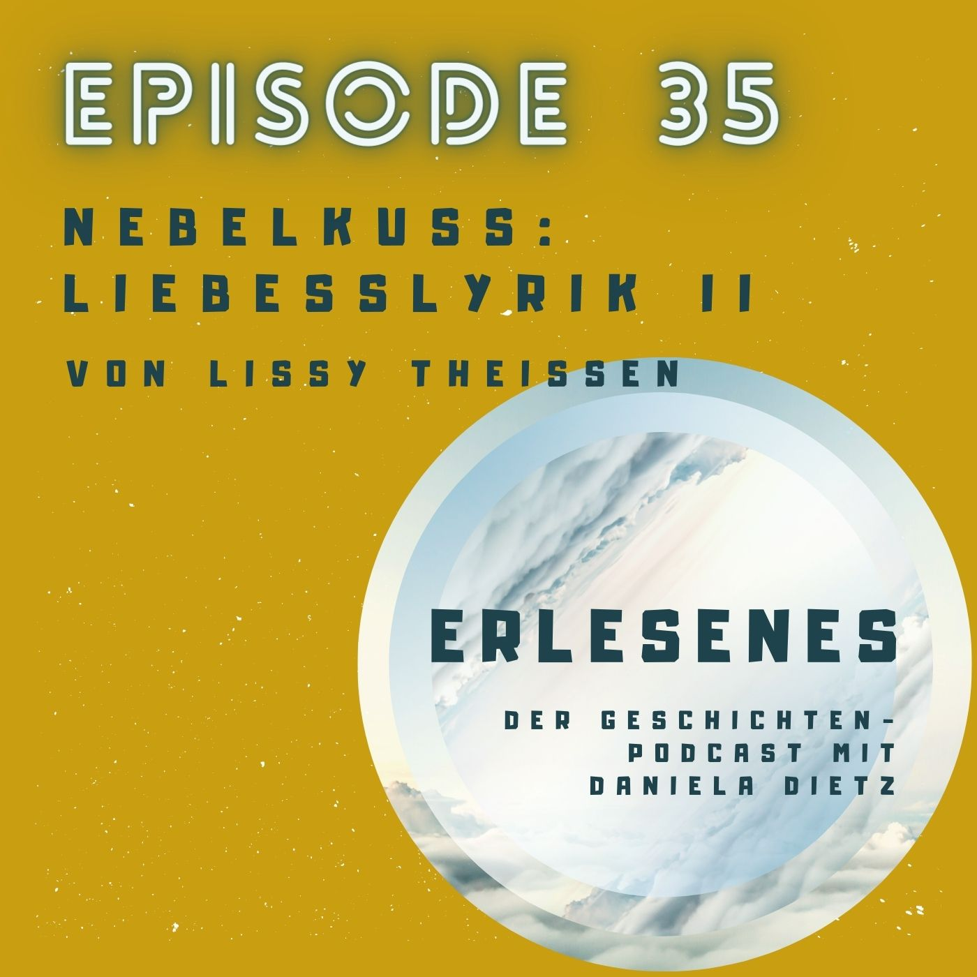 Episode 35: Nebelkuss - Liebes- und Beziehungslyrik II von Lissy Theissen