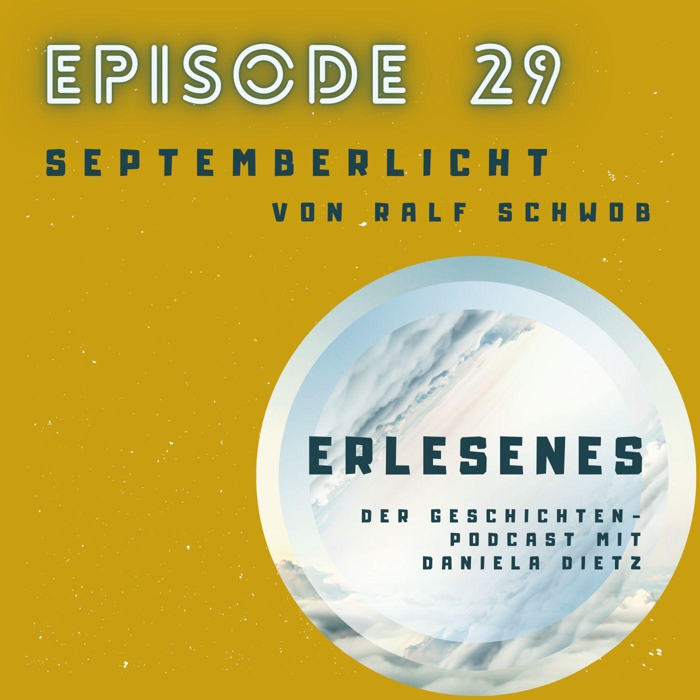 Episode 29: Septemberlicht von Ralf Schwob