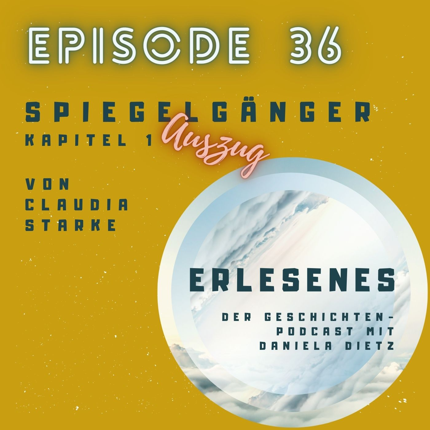 Episode 36: Spiegelgänger (Auszug: Kapitel 1) von Claudia Starke