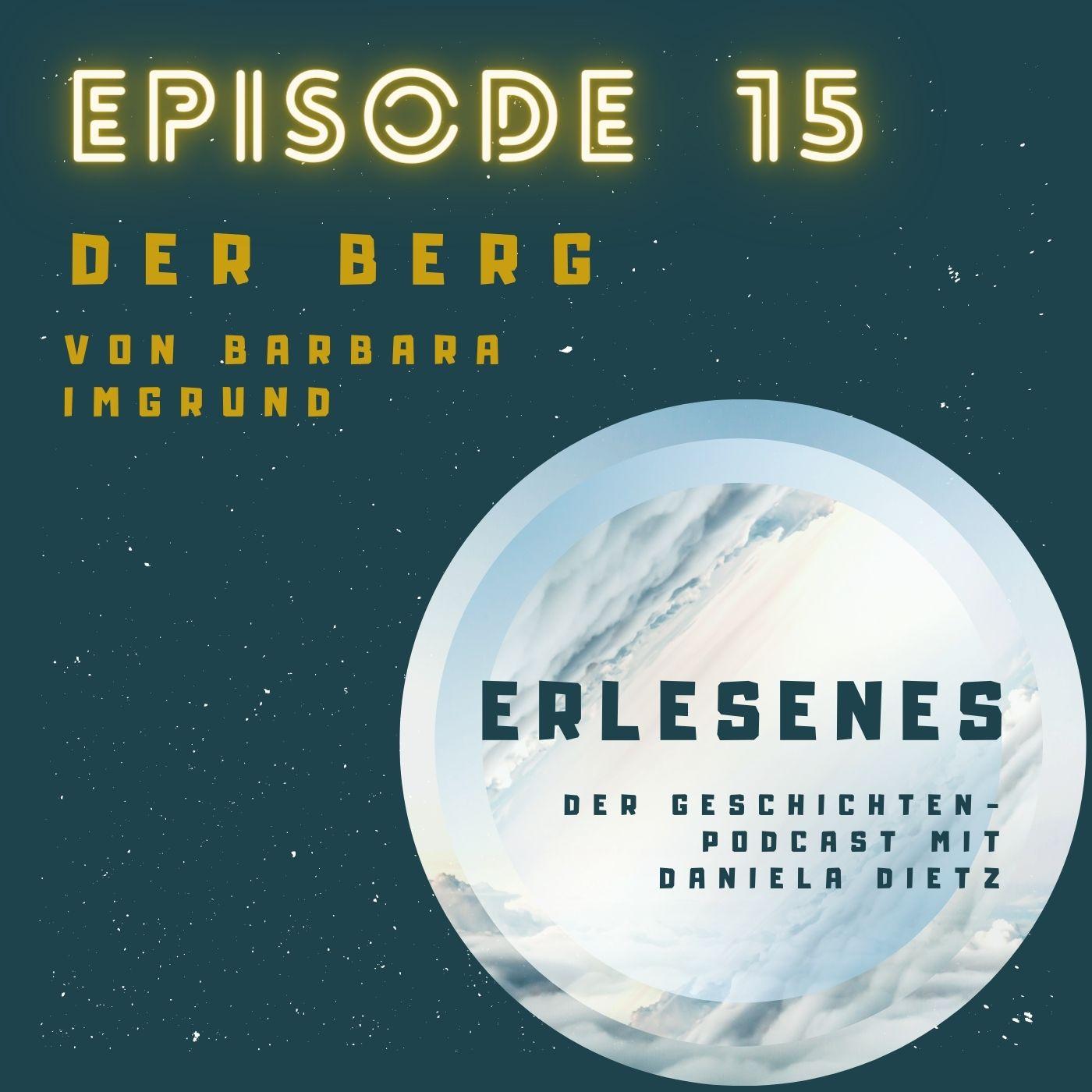 Episode 15: Der Berg, von Barbara Imgrund