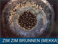 ZIM ZIM BRUNNEN - MEKKA