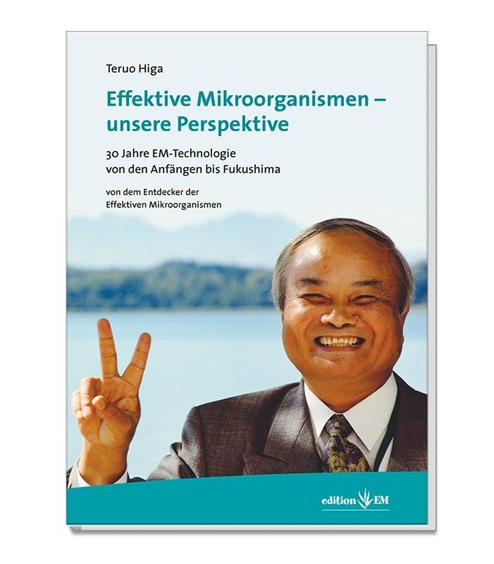 """BUCH: """"EM - Effektive Mikroorganismen unsere Perspektive"""" von Prof. Teruo Higa"""