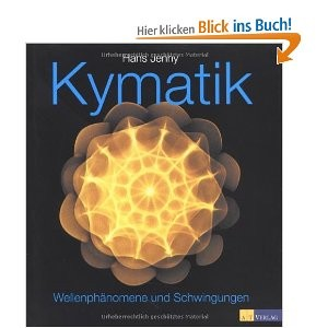 KYMATIK - Wellenphänomene und Schwingungen - Hans Jenny - Schweizer Naturarzt
