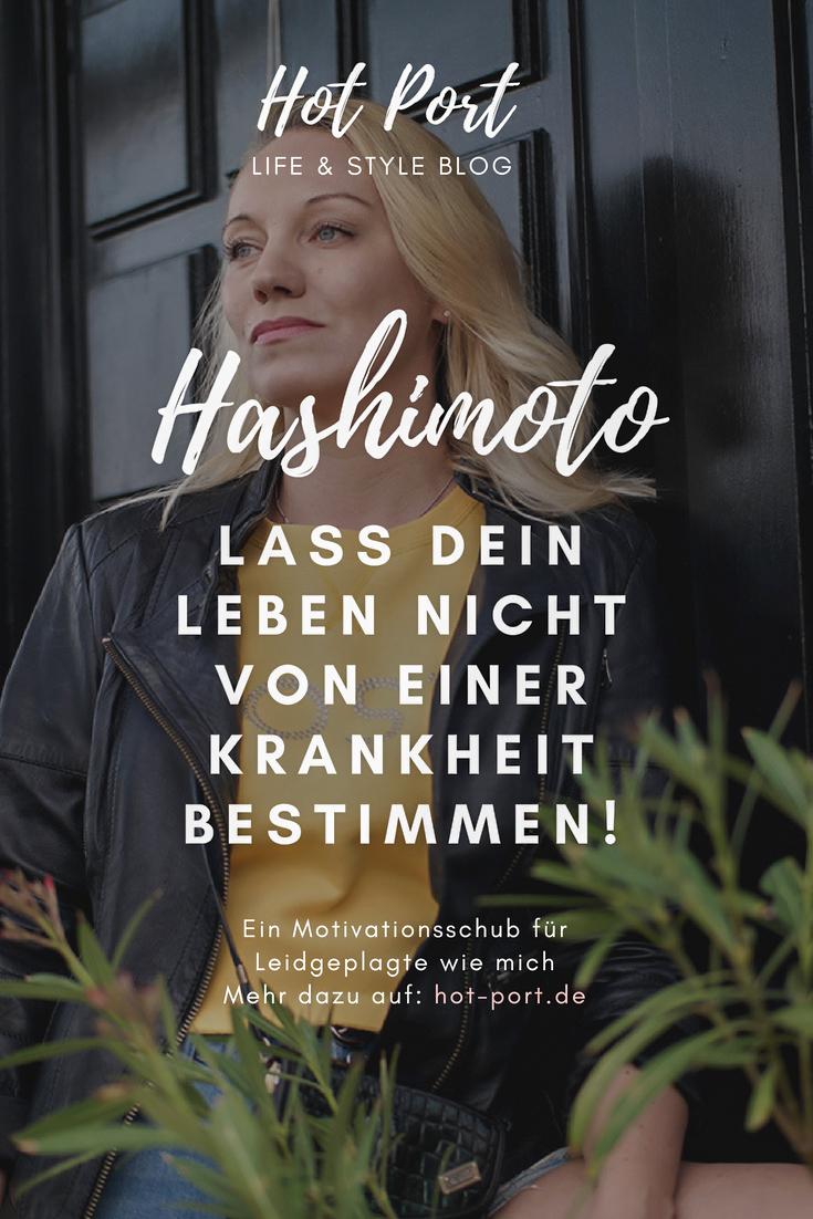 Hashimoto: Wenn eine Krankheit versucht Dein Leben zu bestimmen, Du das aber keineswegs zulassen möchtest. Ein Motivationsschub für alle Leidgeplagten | hot-port.de | Lifestyle & Fashion Blog für Frauen um die magische 30