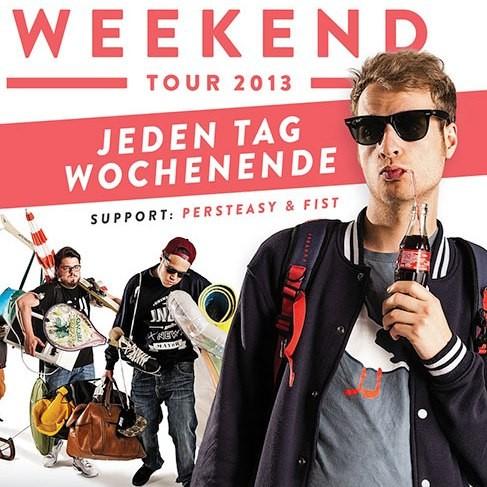 Weekend Tour 2013 Jeden Tag Wochenende Schatz Du Arschloch