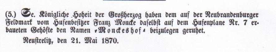 1870 erhielt Monckeshof seinen Namen durch den Großherzog Friedrich Wilhelm von Mecklenburg-Strelitz.