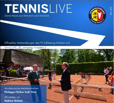 Tennis LIVE, 29. Jahrgang, Ausgabe 5/2021 ... Tenniszuwachs in SH, 916 neue Mitglieder in Corona-Zeiten
