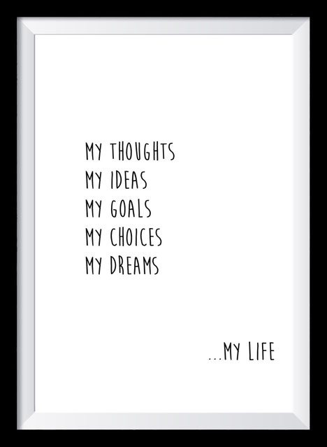 Typografie Poster Inspiration, my thoughts my ideas my goals my choices my dreams my life