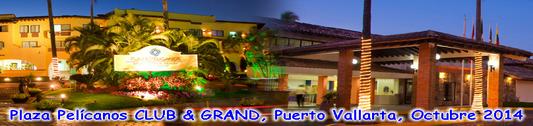 Plaza Pelícanos CLUB y GRAND, Puerto Vallarta, Octubre 2014.
