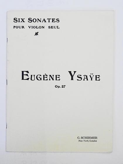 Eugène Ysaÿe Six Sonates Pour Violon Seul, Op. 27 G.SCHIRMER ヴァイオリン教室 バイオリン レッスン