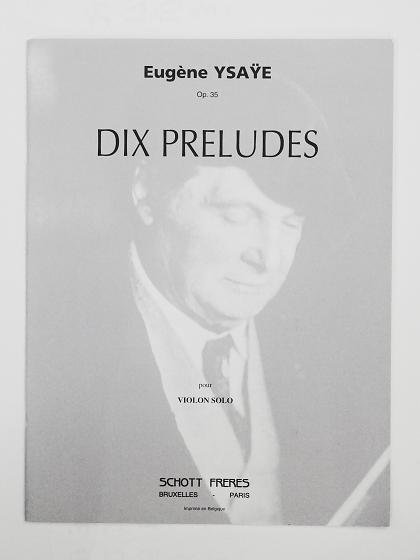 イザイ/10の前奏曲集 YSAŸE DIX PRELUDES Op.35 ヴァイオリン教室 バイオリン レッスン