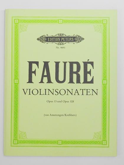 フォーレ ヴァイオリン ソナタ クレバース Fauré VIOLINSONATEN Opus 13 und Opus 108 EDITION PETERS Nr.9891 ヴァイオリン教室 バイオリン レッスン