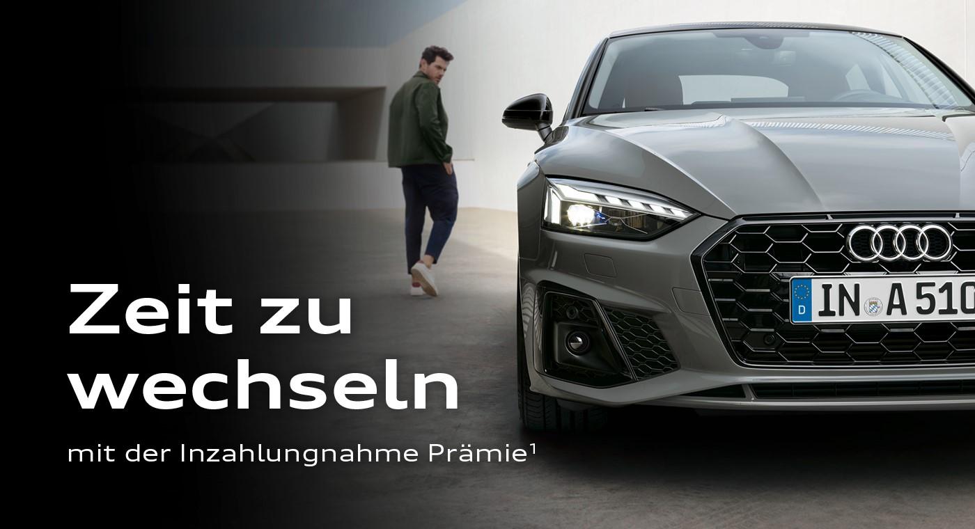 Zeit zu wechseln - mit der Inzahlungnahme Prämie von Audi